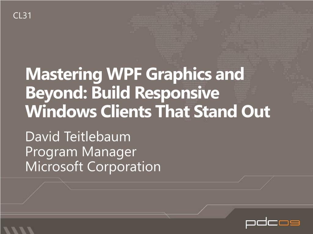 PPT - Mastering WPF Graphics and Beyond: Build Responsive Windows