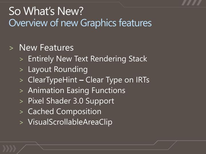So what s new overview of new graphics features