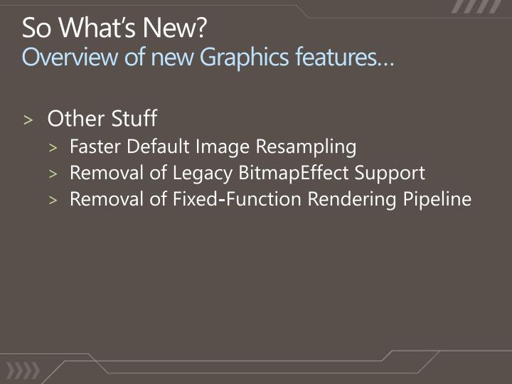 So what s new overview of new graphics features3