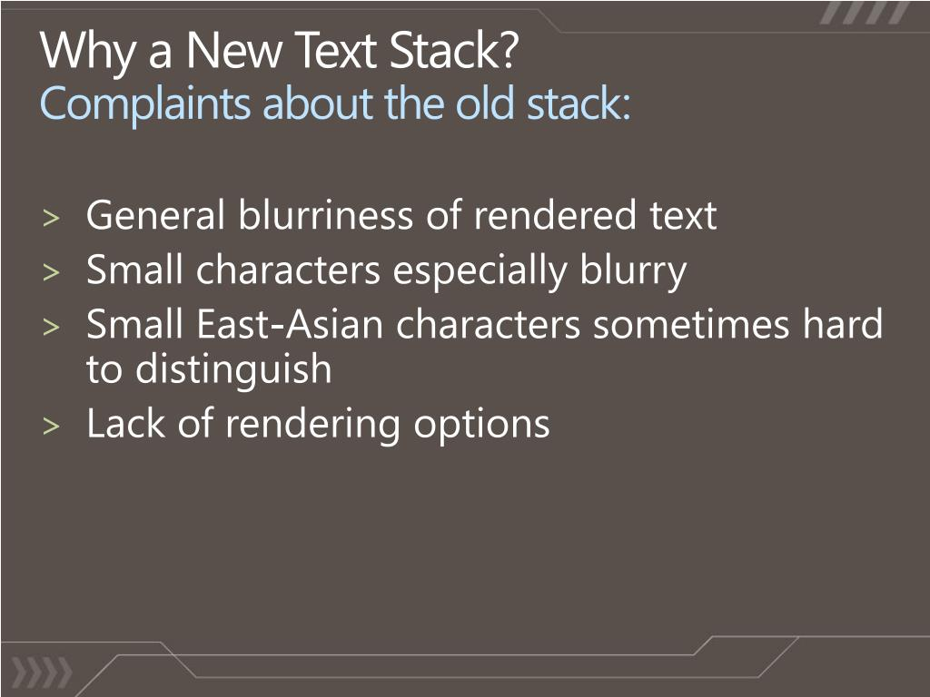 Why a New Text Stack?