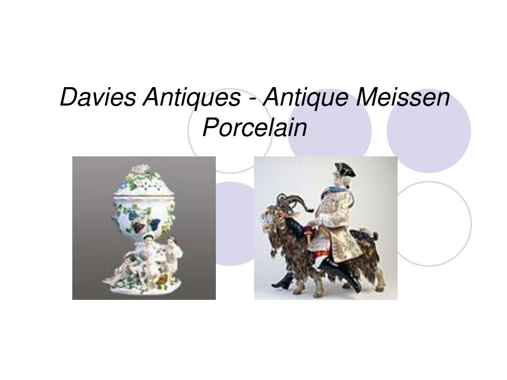 davies antiques antique meissen porcelain l.