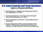 u s export controls and trade sanctions agency responsibilities