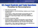 u s export controls and trade sanctions penalties for noncompliance