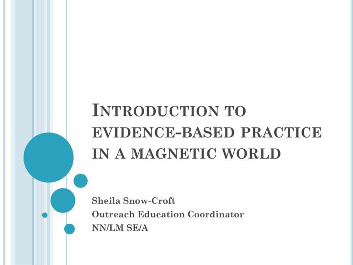 introduction to evidence based practice in a magnetic world n.