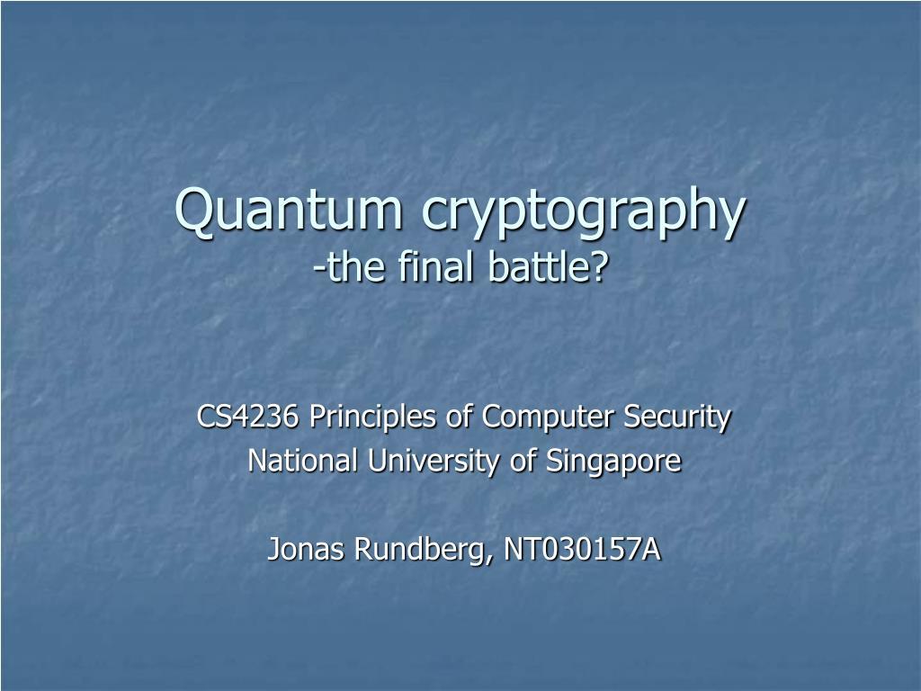 quantum cryptography the final battle l.