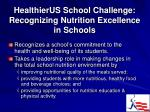 healthierus school challenge recognizing nutrition excellence in schools