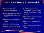 lunch menu weekly criteria gold