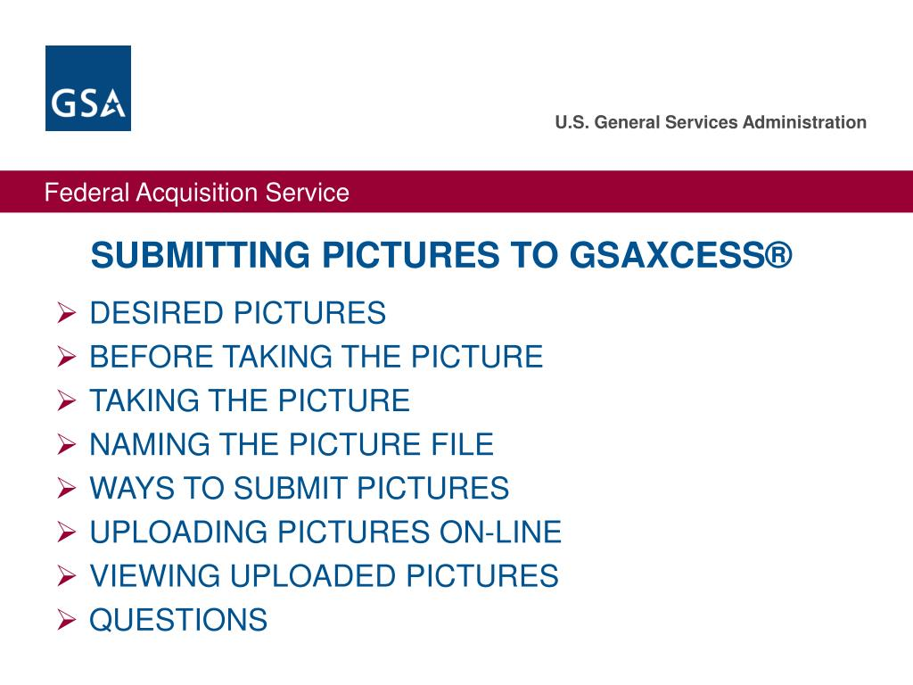 SUBMITTING PICTURES TO GSAXCESS®