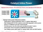 catalyst inline power