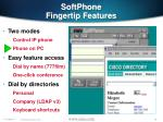 softphone fingertip features