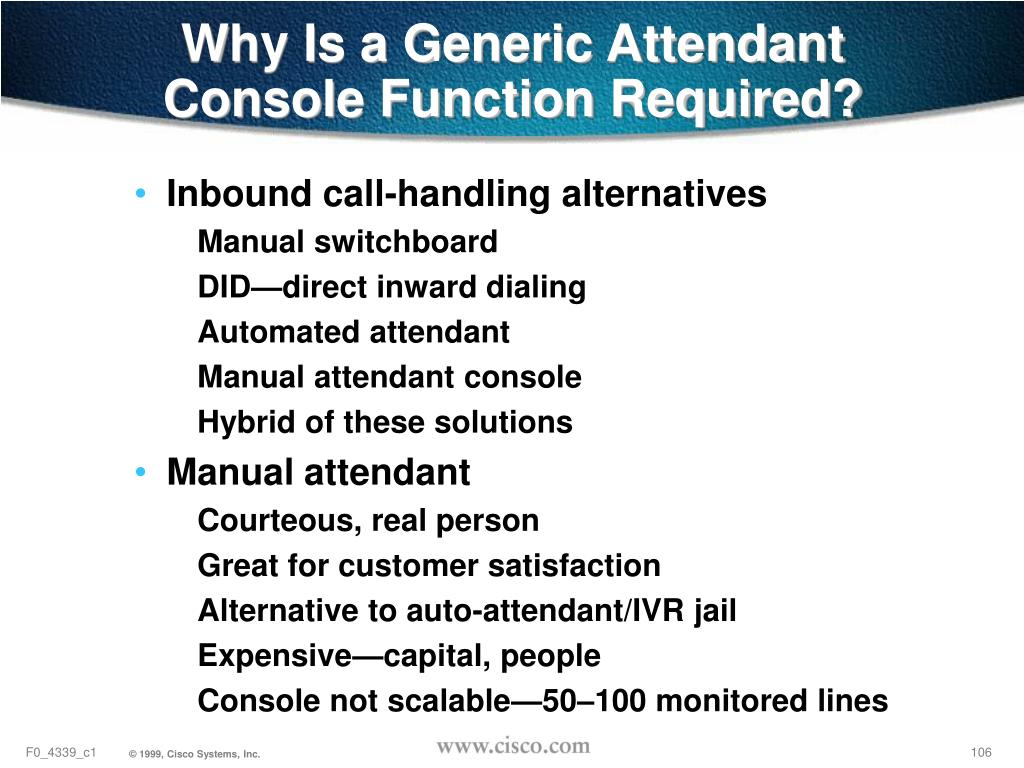 Why Is a Generic Attendant Console Function Required?