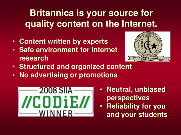 Britannica is your source for quality content on the internet
