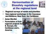 harmonisation of biosafety regulations at the regional level