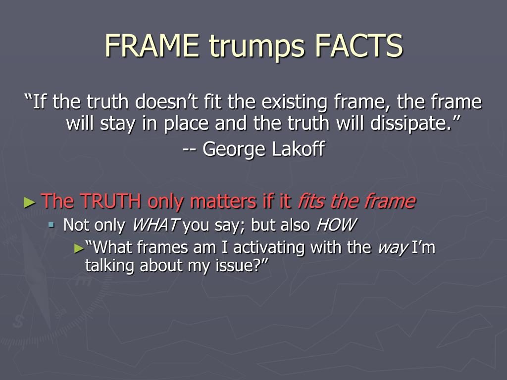 FRAME trumps FACTS