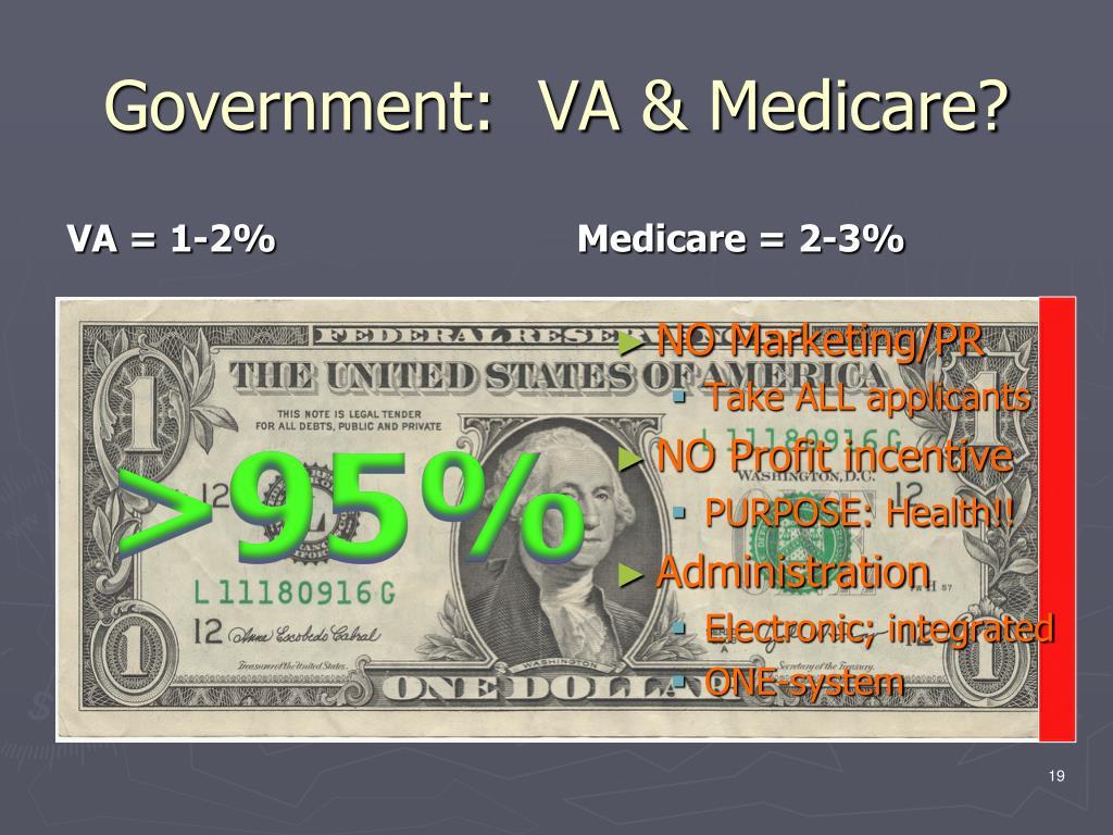 Government:  VA & Medicare?