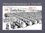myth understanding s of true uhc