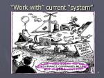 work with current system