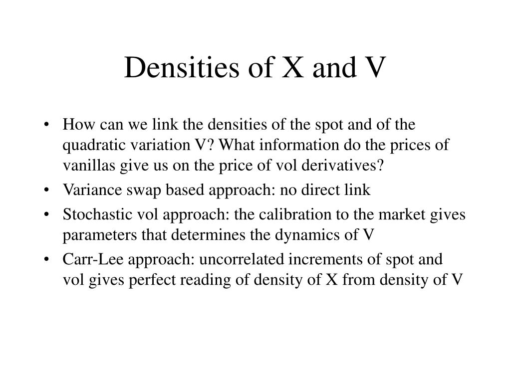 Densities of X and V