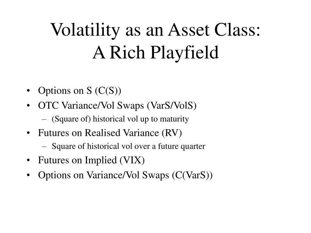 Volatility as an Asset Class:
