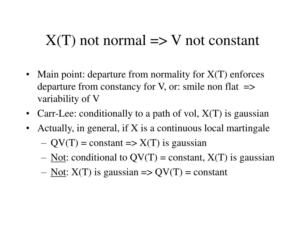 X(T) not normal => V not constant