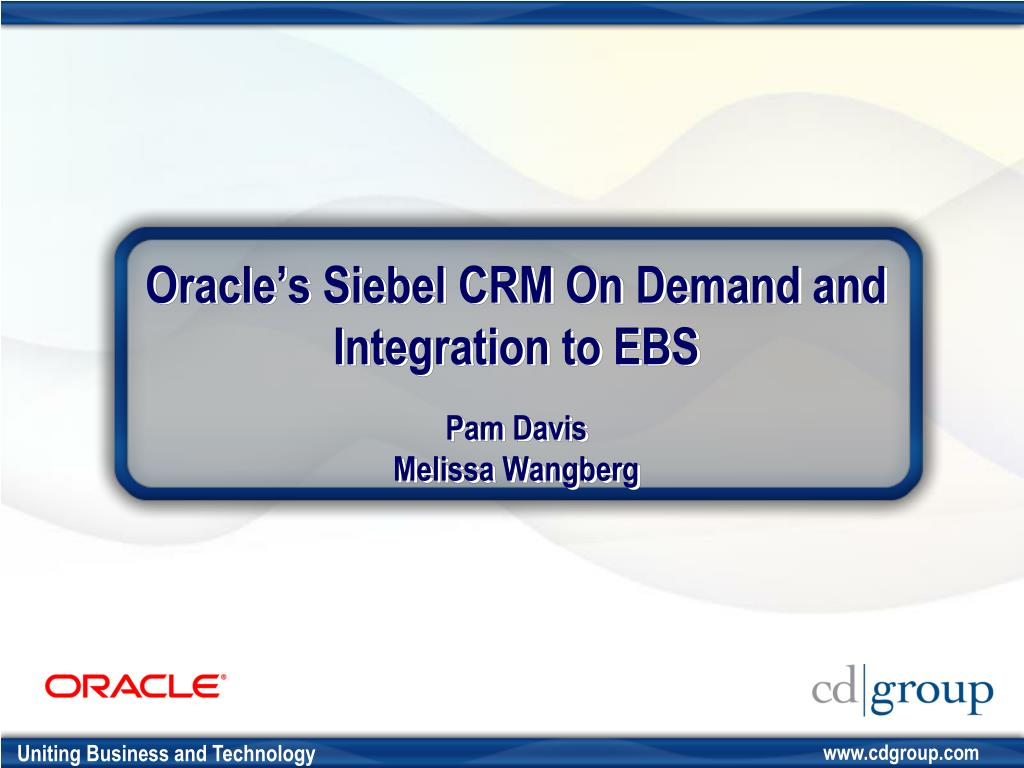 Oracle's Siebel CRM On Demand and Integration to EBS