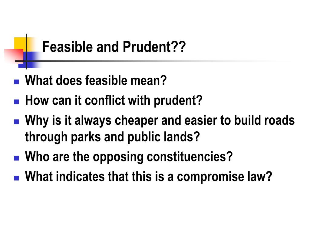 Feasible and Prudent??