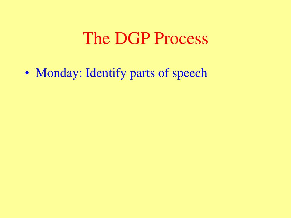 The DGP Process