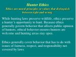 hunter ethics ethics are moral principles or values that distinguish between right and wrong