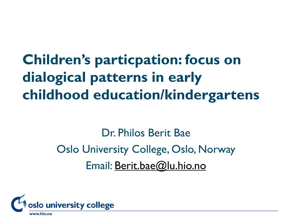 children s particpation focus on dialogical patterns in early childhood education kindergartens l.