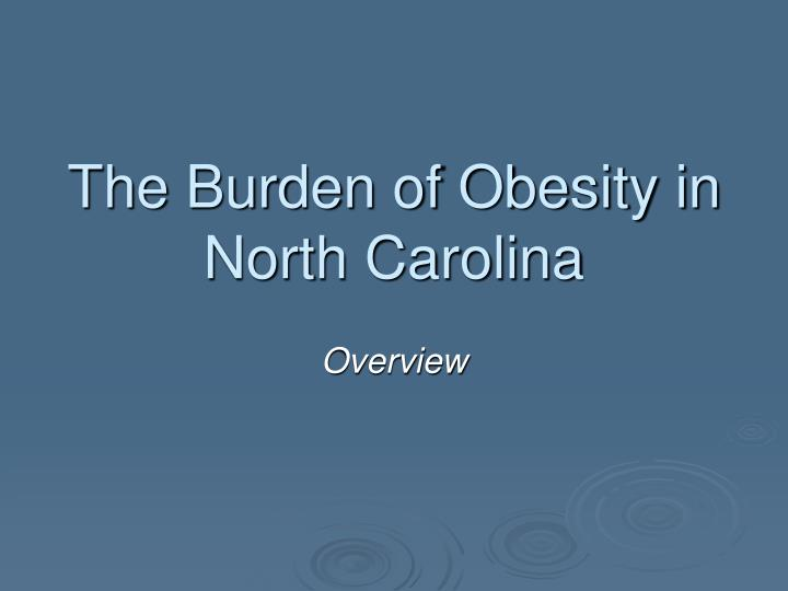 the burden of obesity in north carolina n.