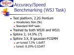 accuracy speed benchmarking wsj task