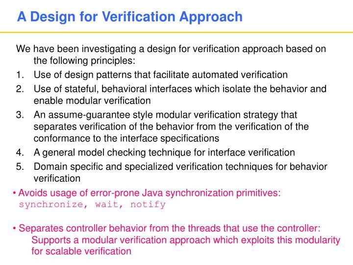 A Design for Verification Approach