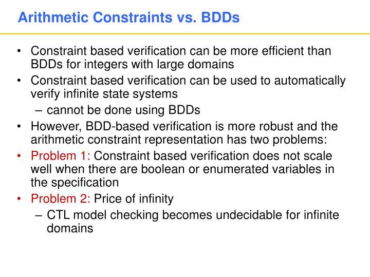 Arithmetic Constraints vs. BDDs