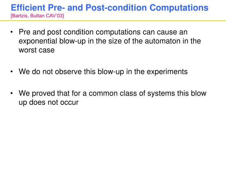 Efficient Pre- and Post-condition Computations