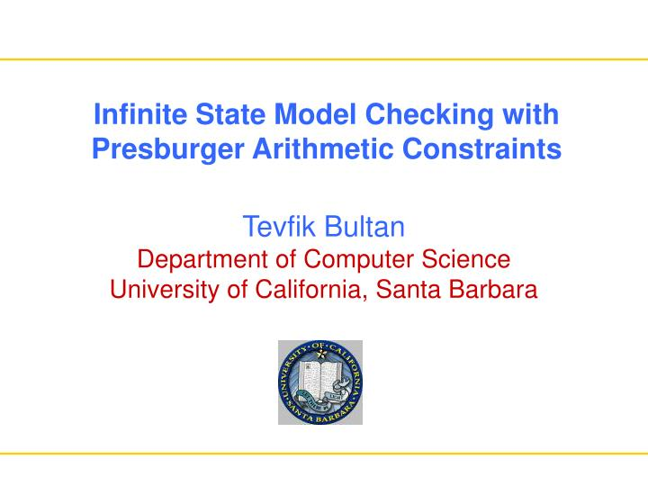 Infinite state model checking with presburger arithmetic constraints