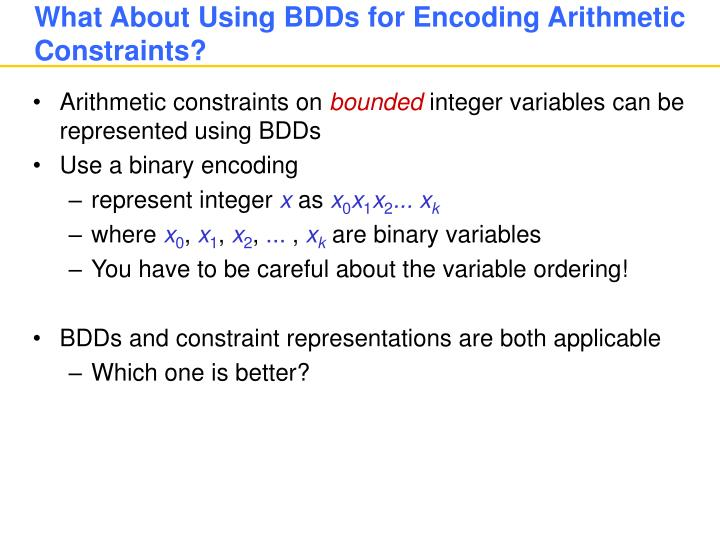 What About Using BDDs for Encoding Arithmetic Constraints?