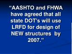 aashto and fhwa have agreed that all state dot s will use lrfd for design of new structures by 2007