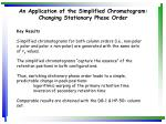 an application of the simplified chromatogram changing stationary phase order26