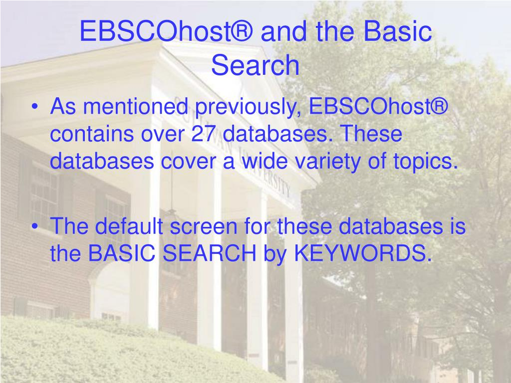 EBSCOhost® and the Basic Search