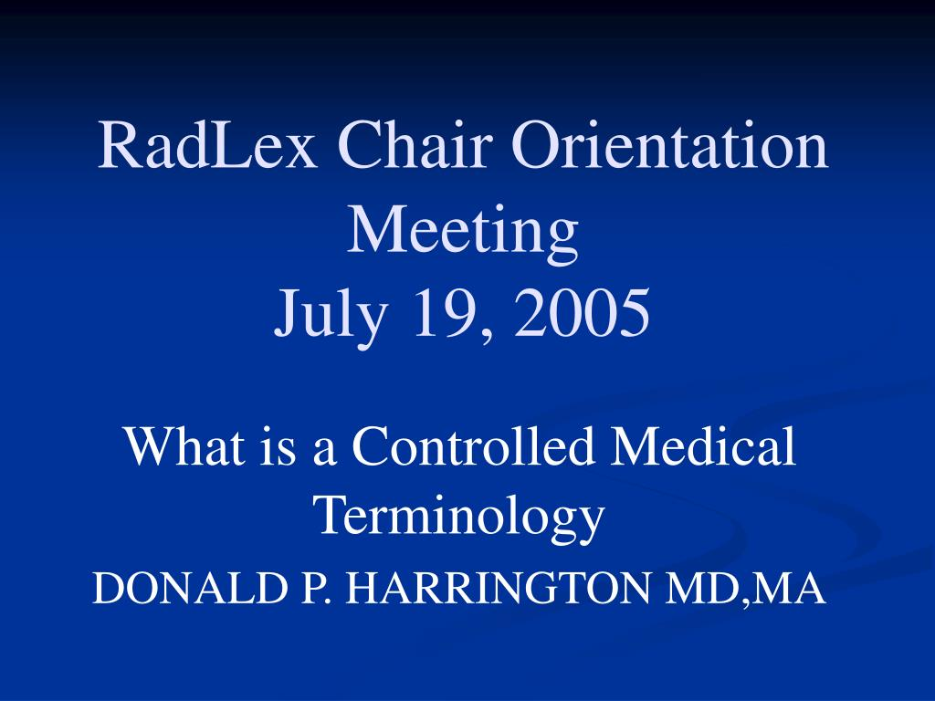 radlex chair orientation meeting july 19 2005 l.