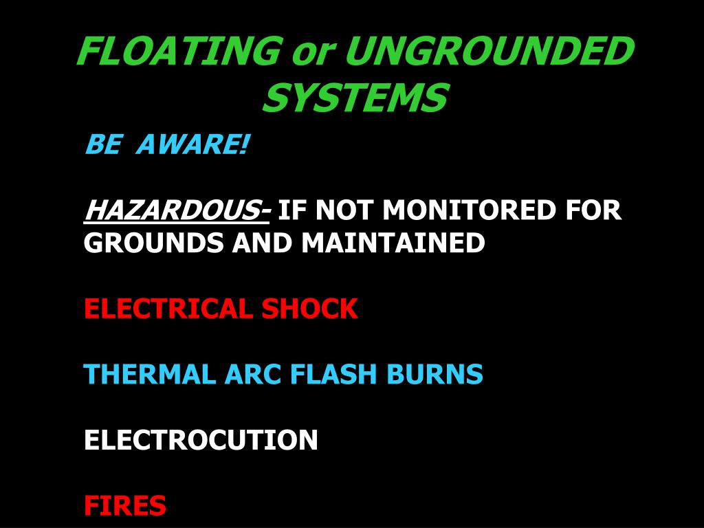 FLOATING or UNGROUNDED SYSTEMS