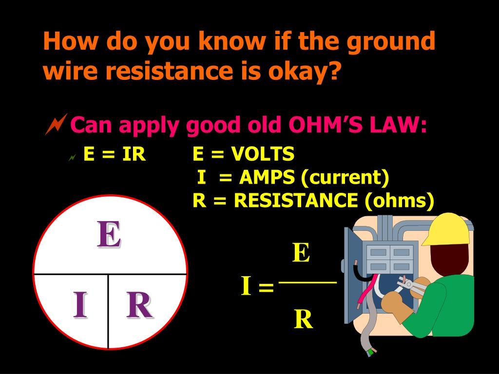 How do you know if the ground wire resistance is okay?