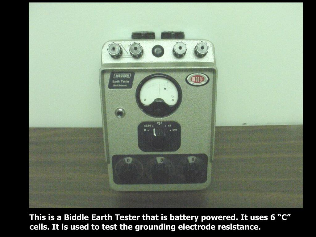 "This is a Biddle Earth Tester that is battery powered. It uses 6 ""C"" cells. It is used to test the grounding electrode resistance."