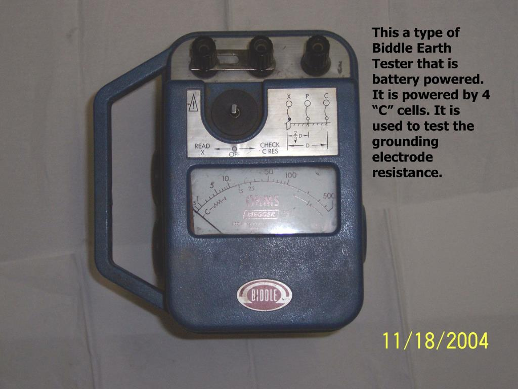 "This a type of Biddle Earth Tester that is battery powered. It is powered by 4 ""C"" cells. It is used to test the grounding electrode resistance."