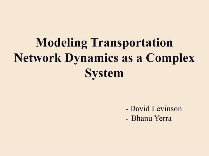 Modeling Transportation Network Dynamics as a Complex System