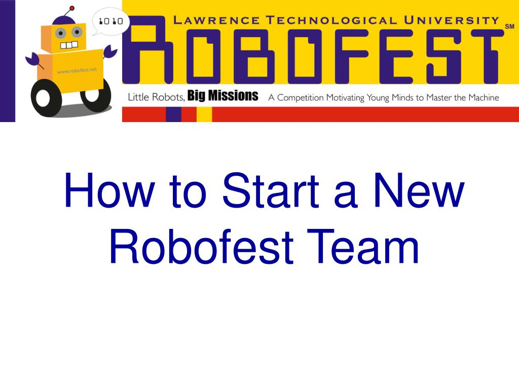 how to start a new robofest team l.