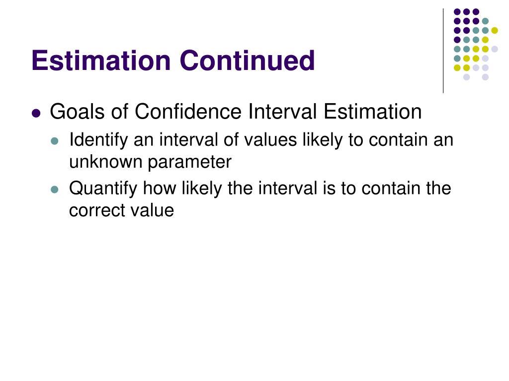 Estimation Continued