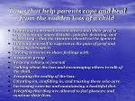 ways that help parents cope and heal from the sudden loss of a child