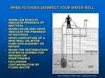 when to shock disinfect your water well