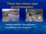 things that enhance algal growth abundance